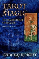 Tarot and Magic : The Treasure House of Images - Gareth Knight