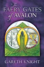 The Faery Gates of Avalon - Gareth Knight