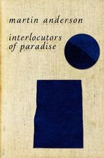 Interlocutors of Paradise - Martin Anderson