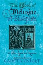 The Book of Melusine of Lusignan in History, Legend and Romance - Gareth Knight
