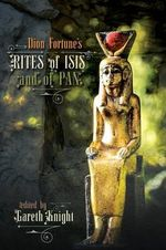 Dion Fortune's Rites of Isis and of Pan - Gareth Knight