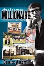 Accidental Millionaire: Volume II : Volume II - Derrick Arnott