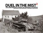 Duel in the Mist 2 : The Leibstandarte During the Ardennes Offensive - Timm Haasler