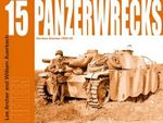Panzerwrecks 15 : German Armour 1944-45 - Lee Archer