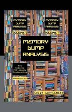Memory Dump Analysis Anthology : Color Supplement for Volumes 6-7 - Dmitry Vostokov