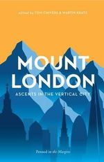 Mount London : Ascents in the Vertical City - Joe Dunthorne