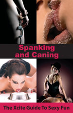 Spanking and Caning : An Xcite Guide to Sexy Fun - Aishling Morgan