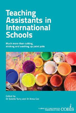 Teaching Assistants in International Schools : More than cutting, sticking and washing up paint pots!