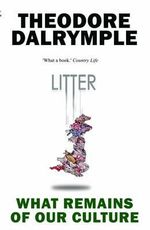 Litter : What Remains of Our Culture - Anthony Dalrymple