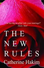 The New Rules : Internet Dating, Playfairs and Erotic Power - Catherine Hakim
