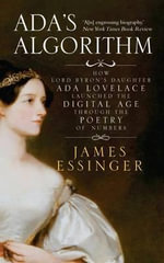 A Female Genius : How Ada Lovelace Started the Computer Age - James Essinger