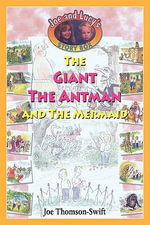 The Giant, the Antman and the Mermaid - Joe Thomson-Swift