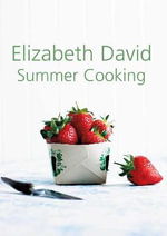 Summer Cooking - Elizabeth David