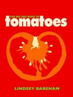 The Big Red Book of Tomatoes - Lindsey Bareham