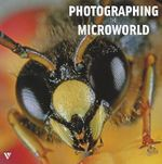 Photographing the Microworld - Svetlana Belorustseva