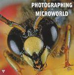 Photographing the Microworld - Svetlana Belorustseva