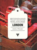 Secondhand & Vintage London - Andrew Whittaker