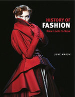 A History of Fashion : New Look to Now - June Marsh