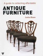 A Guide to Collecting Affordable Antique Furniture : Furniture of the Harmony Society - Caroline Wheater