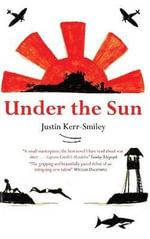 Under the Sun - Justin Kerr-Smiley