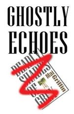 Ghostly Echoes : (Formerly 'Deadly Shades of Grey') - Mai Griffin