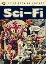Little Book of Vintage Sci-Fi : Little Book of Vintage - Tim Pilcher