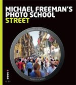 Michael Freeman's Photo School : Street
