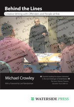 Behind the Lines : Creative Writing with Offenders and People at Risk - Michael Crowley