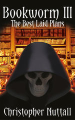 Bookworm III : The Best Laid Plans - Christopher Nuttall