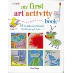 My First Art Activity Book : 35 Easy and Fun Projects for Children Aged 7 Years + - Clare Youngs