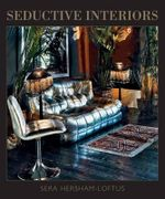 Seductive Interiors - Sera Hersham Loftus