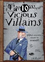 Vicious Villains You Wouldn't Want to Meet : Top Ten Worst - Jim Pipe
