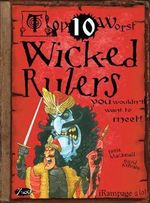 Wicked Rulers You Wouldn't Want to Meet - Fiona MacDonald