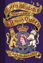 Queen Elizabeth II : Diamond Jubilee - 60 Years a Queen - David Arscott