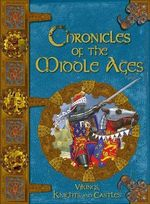 Chronicles of the Middle Ages - Fiona MacDonald