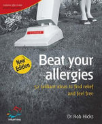 Beat Your Allergies : 52 Brilliant Ideas to Find Relief and Feel Free - Rob Hicks