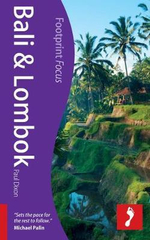 Bali & Lombok : Footprint Focus Travel Guide - Paul Dixon