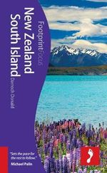 New Zealand South Island : Footprint Focus Travel Guide - Darroch Donald