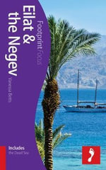 Eilat & The Negev Footprint Focus Guide : (includes the Dead Sea) - Vanessa Betts
