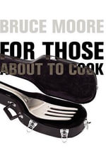 For Those About To Cook :  The Story of Australian English - Bruce Moore