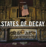 States of Decay : Urbex New York & Americas Forgotten North East - Daniel Barter