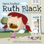 Black Toothed Ruth Black : Monstrous Morals - Peter Barron