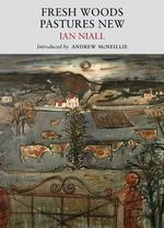 Fresh Woods, Pastures New - Ian Niall