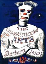 The Unsophisticated Arts - Barbara Jones