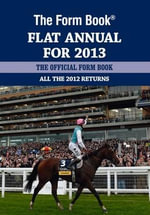 The Form Book Flat Annual for 2013 : Follow Your Dreams