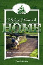 History, Heroism and Home : A Family's Story Through Two Thousand Years of History - Terence Kearey