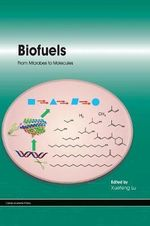 Biofuels : From Microbes to Molecules - Xuefeng Lu