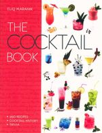 The Cocktail Book : 250 Recipes - Cocktail History - Trivia - Eliq Maranik