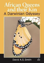 African Queens and Their Kin : A Darwinian Odyssey - David A.S. Smith
