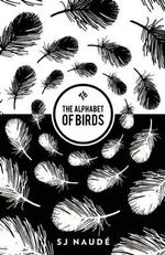 The Alphabet of Birds - S.J. Naude
